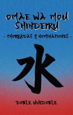 OMAE WA MOU SHINDEIRU -Chorradas y nominaciones- by DobleUveDoble