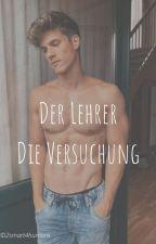 Der Leher - Die Versuchung? by 2sweet4humans