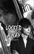 Locked Away by AshleyPurdy143