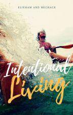 Intentional Living  by mechackmulenda