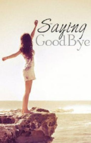 Saying Goodbye by Nickymb