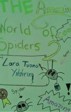 THE AMAZING WORLD OF SPIDERS 2 by LaraTuanaYildirim