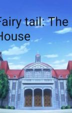 Fairy tail: The Big house by Mymtngames25