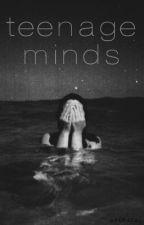 Teenage Minds by adoracal