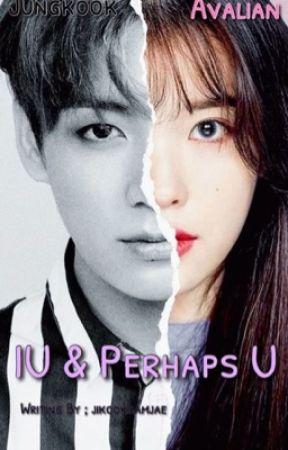IU & perhaps you  by jojikookbamjae