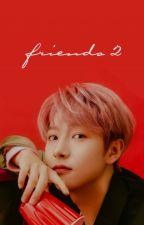 friends 2 || huang renjun by hozeokz