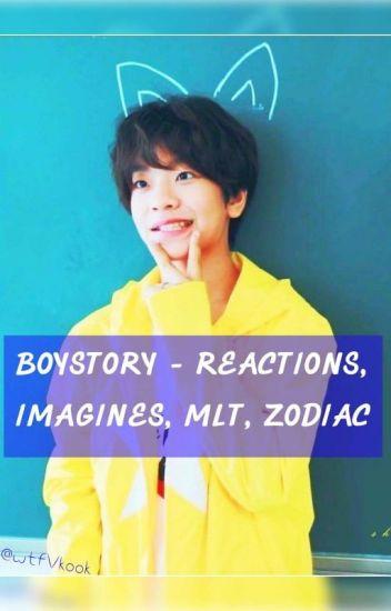 BOYSTORY- REACTIONS, IMAGINES, MTL, ZODIAC - KpopIsLife - Wattpad