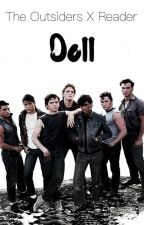 Doll (The Outsiders X Reader) by RyleeGirl77