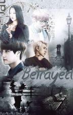 Betrayed [EXO FanFiction] by bangtanxo_