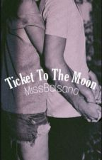 Ticket To The Moon-Lutteo TOME 1|EN PAUSE| by Lana_officiel76