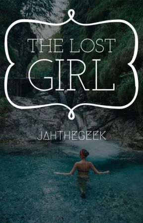 The Lost Girl by JAHtheGEEK