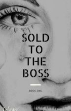 Sold To The Boss  by tulzarr