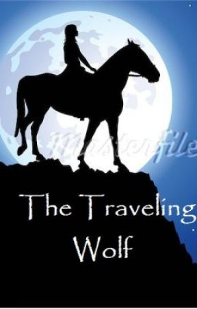The Traveling Wolf (edit/revising) (on hold) by AlinaMay96