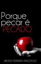 Porque pecar é pecado (em revisão) by BrunoAnastacio