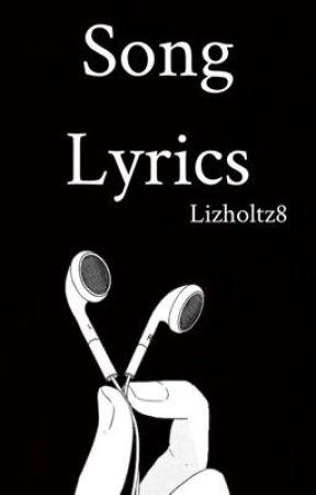 Song lyrics  by lizholtz8