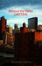 Behind the Helm (JAYTIM) by oyasumi-robins