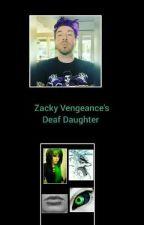 Zacky Vengeance's Deaf Daughter by HellerMyers