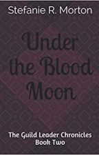 Under the Blood Moon by StefMaxey