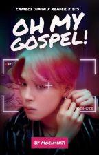 Oh My Gospel! | Camboy Jimin x Reader x BTS by mociminji