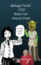 Garbage: Fourth - 7200 Birds From Amazon Prime by alchemicalChaos