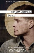 To My Angel, Dean  by voidxnegan
