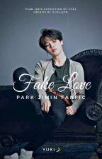 Fake love [Park Jimin] MGL by Yuki_kth