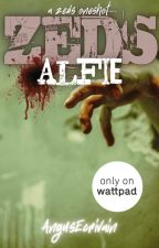 ZEDS: Alfie (A ZEDS Oneshot) by AngusEcrivain
