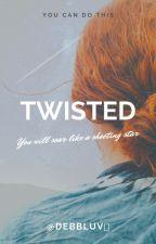 Twisted by DebbLuv
