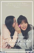 Ms. AhnYu, Can I Have You? | a.yj x j.wy by _jsooschrst