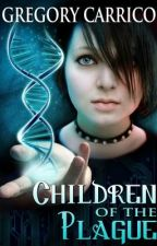 **SAMPLE** Children of the Plague, Chapter One: Waiting for the Scream by GregCarrico