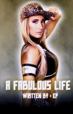 A Fabulous Life (Carmella X OC) (COMPLETE) by KITSUNEPOWR43