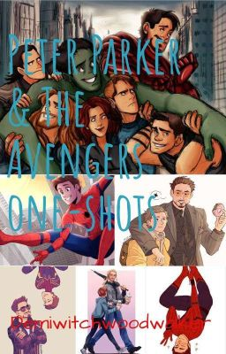 Peter Parker & The Avengers one-shots - demiwitchwoodwalker