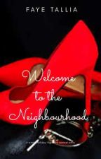 Welcome to the Neighbourhood (Short Story)  by Faye_Tallia