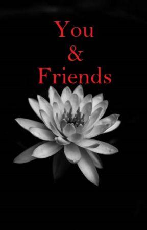 You & Friends by Trash_4_Yoongi