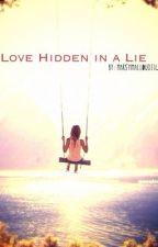 Love Hidden in a Lie by marshmallow0116