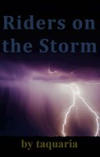 Riders on the Storm by taquaria-