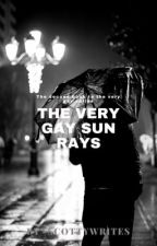 The Very Gay Sun Rays [MxM] by -scottywrites
