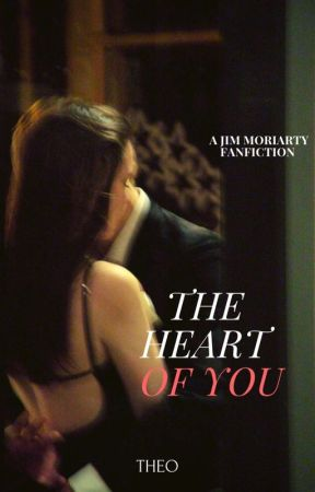 The Heart Of You ♚ Jim Moriarty  by awritersprologue