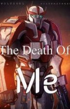The Death of Me || Ratchet Lovestory || Transformers Prime by wolfstar8690