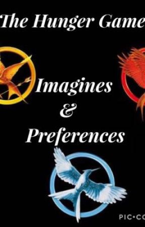 The Hunger Games Imagines & Preferences  by _story_writer007