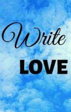 Write LOVE by MaryJoy1211