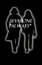 "SEVMIONE ""ALWAYS"" by Zbawcanudy"