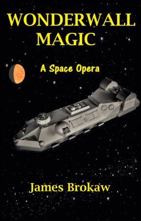 Wonderwall Magic A Space Opera by JamesBrokaw