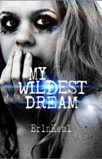 My Wildest Dream by Er1nKen1
