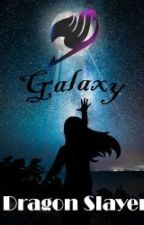 Galaxy Dragon Slayer (Fairy Tail X Oc) by Tuski-Wolf