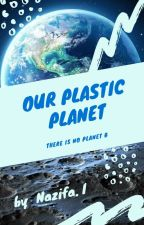#PlanetOrPlastic The world we live in by Shadow_wonder