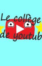 Le collège de YouTube {EN COURS} by LittleLouP