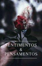 Sentimentos & Pensamentos by KauanPeres67