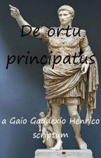 De ortu principatus - Über die Entstehung des Prinzipats by Heinrich_Gaudeka