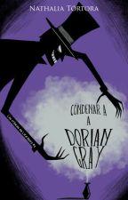 Condenar a Dorian Gray (CDLH #2) by uutopicaa